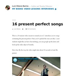 16 present perfect songs