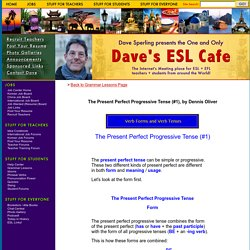 The Present Perfect Progressive Tense (#1), by Dennis Oliver - Free English Grammar Lessons
