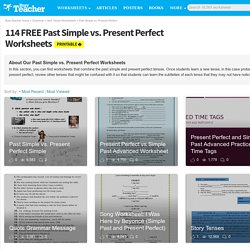 114 FREE Past Simple vs. Present Perfect Worksheets
