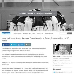 How to Present and Answer Questions in a Team Presentation or VC Pitch