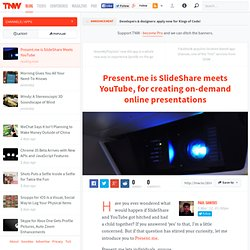 Present.me is SlideShare Meets YouTube