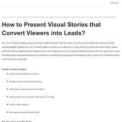 How to Present Visual Stories that Convert Viewers into Leads?