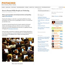 How to Present While People are Twittering | Pistachio