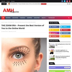 THE ZOOM ERA – Present the Best Version of You to the Online World
