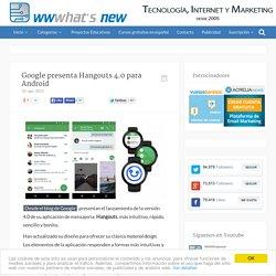 Google presenta Hangouts 4.0 para Android