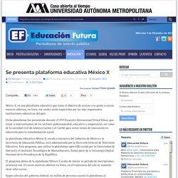 Se presenta plataforma educativa México X