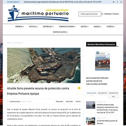 Alcalde Soria presenta recurso de protección contra Empresa Portuaria Iquique