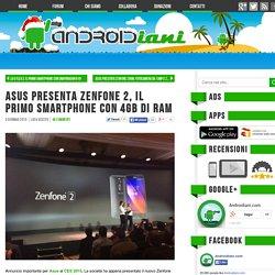 Asus presenta Zenfone 2, il primo smartphone con 4GB di RAM