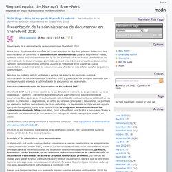 Presentación de la administración de documentos en SharePoint 2010 - Blog del equipo de Microsoft SharePoint