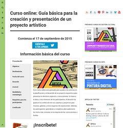 Curso online: Guía básica para la creación y presentación de un proyecto artístico
