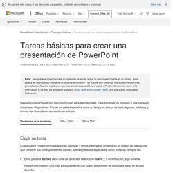Tareas básicas para crear una presentación de PowerPoint - PowerPoint