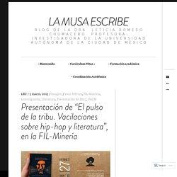 """Presentación de """"El pulso de la tribu. Vacilaciones sobre hip-hop y literatura"""", en la FIL-Minería – La musa escribe"""