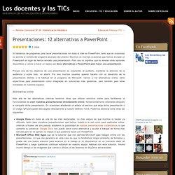 Presentaciones: 12 alternativas a PowerPoint « Los docentes y las TICs