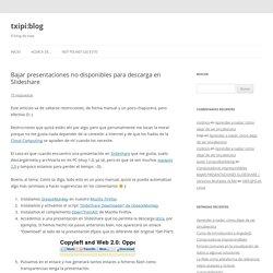 Bajar presentaciones no disponibles para descarga en Slideshare