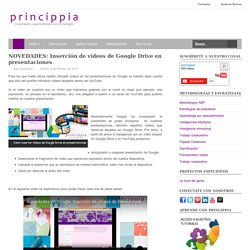 NOVEDADES: Inserción de vídeos de Google Drive en presentaciones
