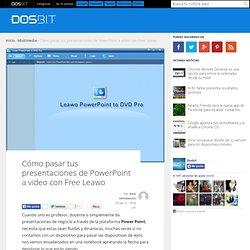 Cómo pasar tus presentaciones de PowerPoint a video con Free Leawo