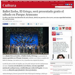 Ballet Zorba, El Griego, será presentado gratis el sábado en Parque Araucano