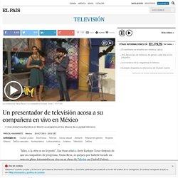 Vídeo: Televisa: Un presentador de televisión acosa a su compañera en vivo en México