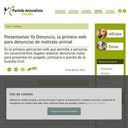 Presentamos Yo Denuncio, la primera web para denuncias de maltrato animal – Partido Animalista – PACMA