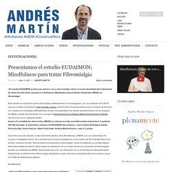 Presentamos el estudio EUDAIMON; Mindfulness para tratar Fibromialgia - Andrés Martín Asuero