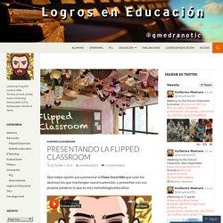 Presentando la Flipped Classroom