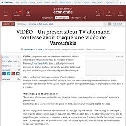 VIDÉO - Un présentateur TV allemand confesse avoir truqué une vidéo de Varoufakis