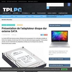 Présentation de l'adaptateur disque dur externe SATA TPLPC.COM