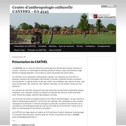 Présentation - Centre d'anthropologie culturelle CANTHEL - EA 4545
