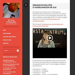 Presentation för IT-avdelningen på SLK