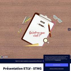 Présentation ETLV - STMG by jordan.bulteau on Genially