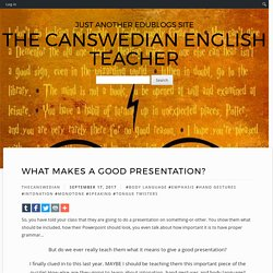 What Makes a Good Presentation? – The Canswedian English Teacher
