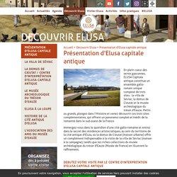 Présentation d'Elusa capitale antique - Elusa, Capitale Antique