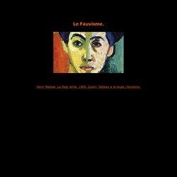 Le Fauvisme,Analyse et presentation du mouvement pictural et du style,caractéristiques,principaux peintres,écoles,toiles et tableaux.