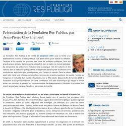 Présentation de la Fondation Res Publica, par Jean-Pierre Chevènement