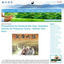 Présentation du《Huang Di Nei Jing》《Classique Interne de l'Empereur Jaune》- Docteur Tian HeLu