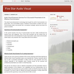 Five Star Audio Visual: Audio Visual Equipment Services For A Successful Presentation & An Effective Communication!