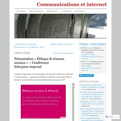 Présentation «Éthique & réseaux sociaux – Conférence Educpros #epconf