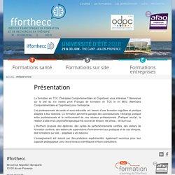 Présentation - Ifforthecc - Institut Francophone de Formation et de Recherche en Thérapie Comportementale et Cognitive
