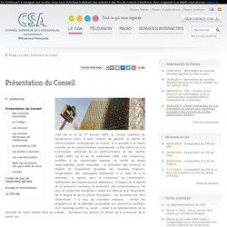 Présentation du Conseil / Le CSA