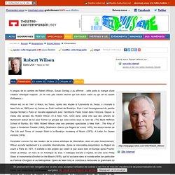 Présentation de Robert Wilson, artiste de théâtre contemporain - tous ses textes, mises en scène, activités