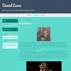 Présentation de Daniel Zaoui
