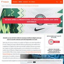 Six mois après la présentation, les maillots du Nigéria sont disponibles
