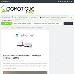 Présentation de la nouvelle Box Domotique TaHoma de SOMFY
