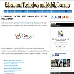 Everything Teachers Need to Know about Google Presentation