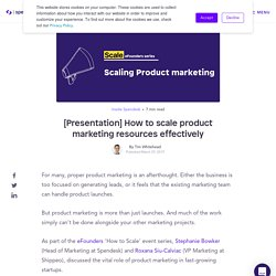 [Presentation] How to scale product marketing resources effectively
