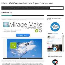 Qu'est ce que «Mirage» ? Qu'est ce que la «réalité augmentée» ?