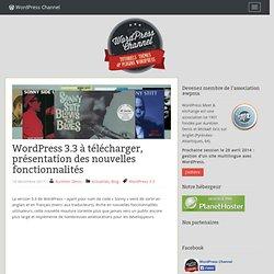 WordPress 3.3 à télécharger, présentation des nouvelles fonctionnalités