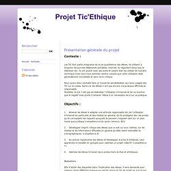 Présentation générale du projet - Projet Tic'Ethique
