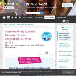 Présentation de la BRNE : Français, Histoire Géographie, Sciences cycle 3 - Prim à bord