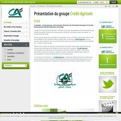 Le Groupe Crédit Agricole, 1er acteur bancaire et un groupe responsable et engagé